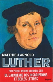 Martin Luther ebook by Matthieu Arnold