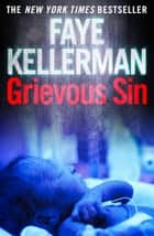 Grievous Sin (Peter Decker and Rina Lazarus Series, Book 6) ebook by Faye Kellerman