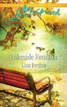 Lakeside Reunion ebook by Lisa Jordan