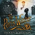 The Paris Winter audiobook by Imogen Robertson