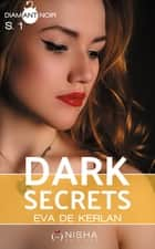 Dark Secrets - Saison 1 ebook by Eva de Kerlan