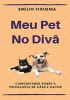 Meu Pet No Divà eBook by Emílio Figueira
