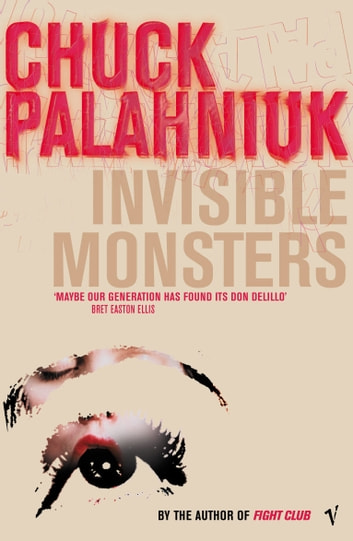 Invisible Monsters eBook by Chuck Palahniuk