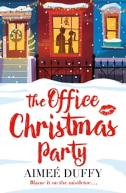 The Office Christmas Party: A fun, flirty Christmas cracker of a romance! ebook by Aimee Duffy