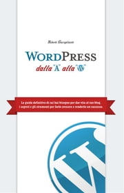 WordPress dalla A alla W ebook by Kobo.Web.Store.Products.Fields.ContributorFieldViewModel