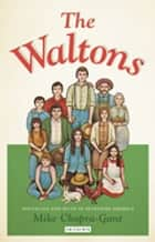 Waltons, The ebook by Mike Chopra-Gant