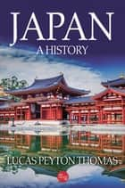 Japan: A History ebook by Lucas Peyton Thomas