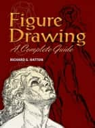 Figure Drawing ebook by Richard G. Hatton