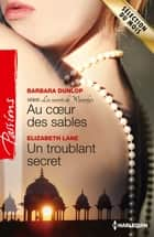Au coeur des sables - Un troublant secret ebook by Barbara Dunlop,Elizabeth Lane