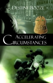 Accelerating Circumstances ebook by Destiny Booze