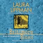 Baltimore Blues - The First Tess Monaghan Novel audiobook by Laura Lippman