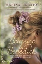 Beatrice and Benedick ebook by Marina Fiorato