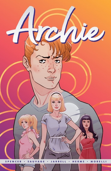 Archie by Nick Spencer Vol. 1 ebook by Nick Spencer