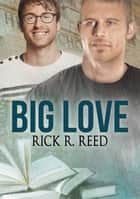 Big Love (Français) ebook by Rick R. Reed, Emmanuelle Rousseau