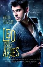 Leo Loves Aries - L'horoscope amoureux, T1 ebook by Anyta Sunday