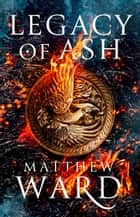 Legacy of Ash ebook by Matthew Ward