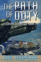 The Path of Duty ekitaplar by Eric Thomson