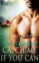 Catch Me If You Can ebook by Billi Jean