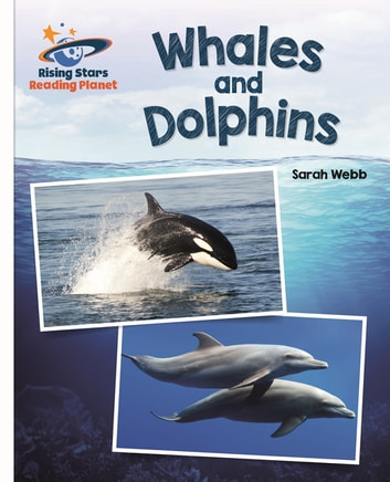 Reading Planet - Whales and Dolphins - White: Galaxy ebook by Sarah Webb