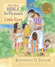 The New Bible in Pictures for Little Eyes ebook by Kenneth N. Taylor