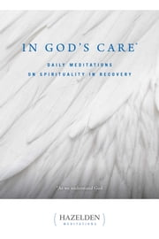 In God's Care - Daily Meditations on Spirituality in Recovery ebook by Karen Casey, Homer Pyle