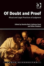 Of Doubt and Proof - Ritual and Legal Practices of Judgment ebook by Dr Gilles Tarabout,Ms Daniela Berti,Professor Anthony Good,Dr Seán Patrick Donlan,Julian Sidoli del Ceno