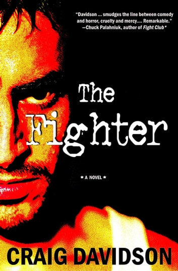 The Fighter - A Novel ebook by Craig Davidson