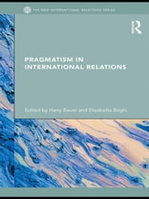 Pragmatism in International Relations ebook by