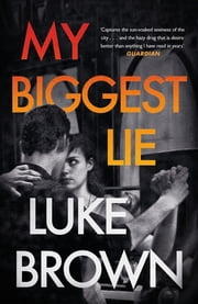 My Biggest Lie ebook by Luke Brown