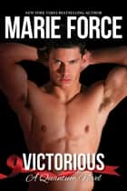 Victorious, Quantum Series, Book 3 ebook by Marie Force