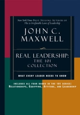 Real Leadership: The 101 Collection ebook by John C. Maxwell