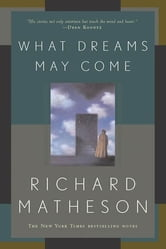 What Dreams May Come - A Novel ebook by Richard Matheson