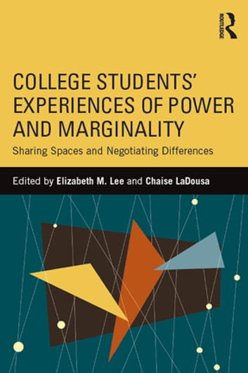 College Students' Experiences of Power and Marginality - Sharing Spaces and Negotiating Differences ebook by