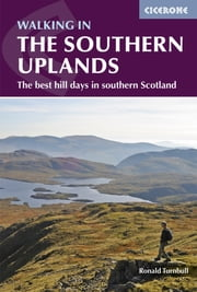 Walking in the Southern Uplands - 44 best hill days in southern Scotland ebook by Ronald Turnbull