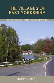 The Villages of East Yorkshire ebook by Martin Limon