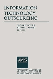 Information Technology Outsourcing ebook by Suzanne Rivard,Benoit A. Aubert,Benoit A. Aubert