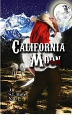 California Moon - The Natural Alpha Series, #1 ebook by S.I. Hayes
