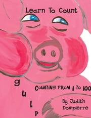 Gulp - Counting From 1 to 100 ebook by Judith Dompierre