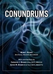 Conundrums - The Pernicious Perfidy of Putsch, Pollution and Population. ebook by Brian I. Brown,Cameron J. Brown,Aaron M. Brown