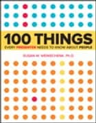 100 Things Every Presenter Needs to Know About People ebook by Susan Weinschenk