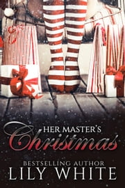 Her Master's Christmas ebook by Lily White
