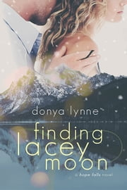 Finding Lacey Moon ebook by Donya Lynne