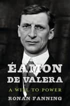 Éamon de Valera ebook by Ronan Fanning