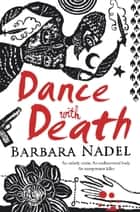 Dance with Death (Inspector Ikmen Mystery 8) - A gripping crime thriller set in a remote Turkish village ebook by Barbara Nadel