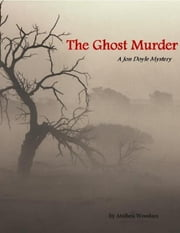 The Ghost Murder: A Jon Doyle Mystery ebook by Atalhea Woodam