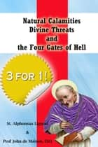 Natural Calamities, divine threats and the four Gates of Hell (Annotated) ebook by Alphonsus Liguori