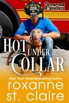 Hot Under The Collar ebook by Roxanne St. Claire