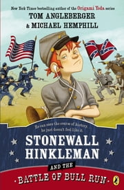 Stonewall Hinkleman and the Battle of Bull Run ebook by Michael Hemphill,Tom Angleberger