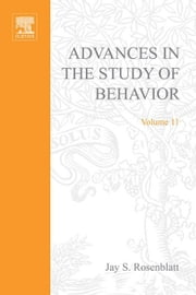 ADVANCES IN THE STUDY OF BEHAVIOR V 11 ebook by Meurant, Gerard