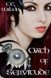 Oath of Servitude ebook by C.E. Wilson